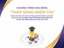 Chương trình Học bổng Thắp Sáng Niềm Tin dành cho tân sinh viên khóa 48 năm học 2021 - 2022