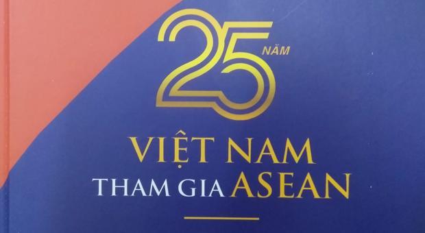 GIỚI THIỆU SÁCH 25 năm Việt Nam tham gia ASEAN qua góc nhìn của người trong cuộc