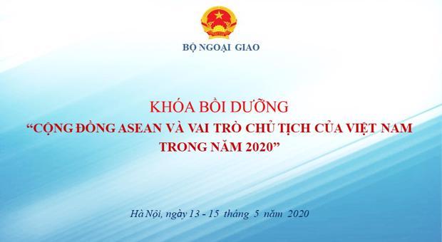 """Khóa bồi dưỡngCộng đồng ASEAN và vai trò Chủ tịch của Việt Nam trong năm 2020""""dành cho CCVC các Bộ, ngành"""